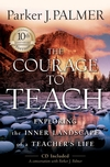 Parker Palmer, The Courage to Teach