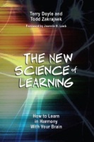 Terry Doyle and Todd Zakrajsek, The New Science of Learning: How to Learn in Harmony with Your Brain (Stylus, 2013)