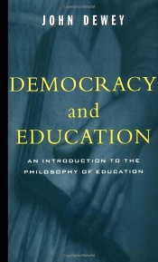 John Dewey, Democracy and Education